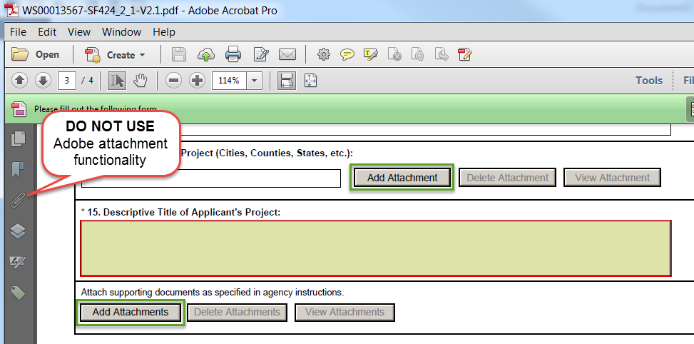Do not use the Adobe attachment functionality. Only use the Add Attachment button within the PDF form.